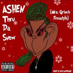 Ashen Thru Da Snow (Mrs. Grinch Freestyle)