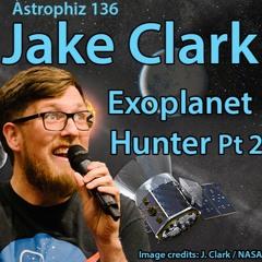 Astrophiz136-Jake Clark-ExoplanetHunterPart2