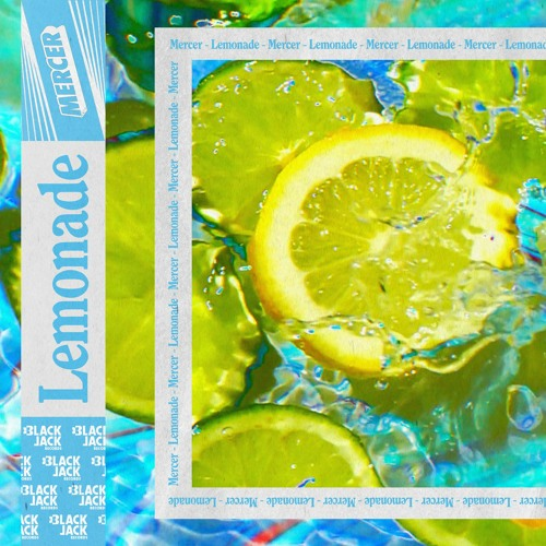 "Mercer - ""Lemonade"" Remix Contest by LAMERCERIE.BIZ & Black Jack Records"