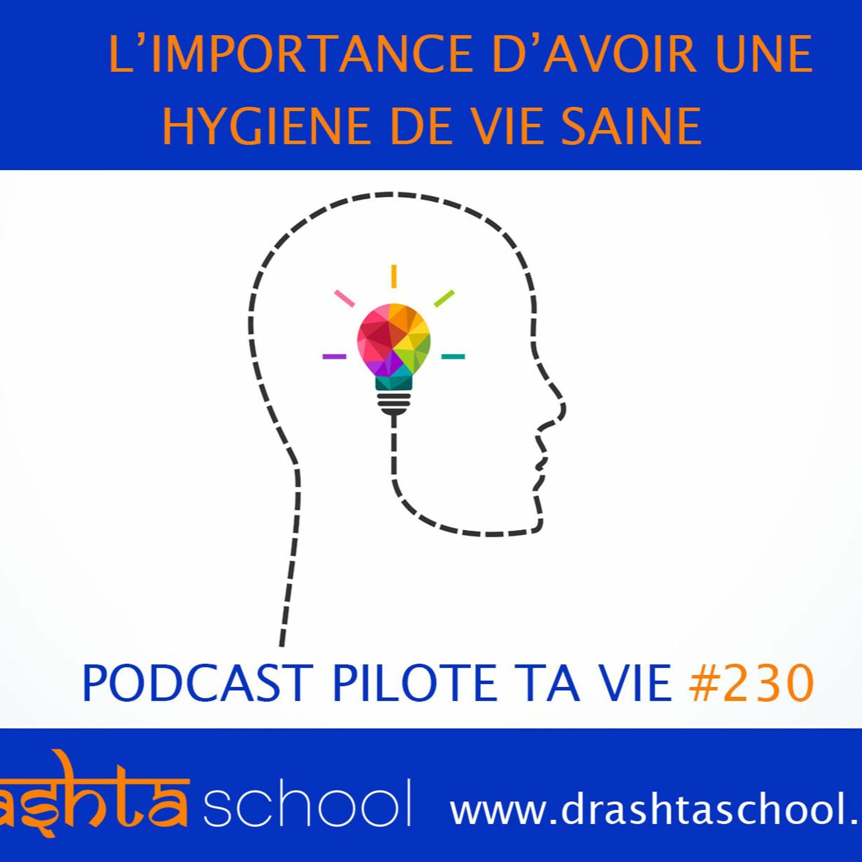 #230 L'IMPORTANCE D'AVOIR UNE HYGIENE DE VIE SAINE