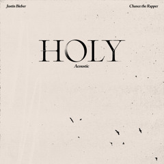 Holy (Acoustic) [feat. Chance The Rapper]