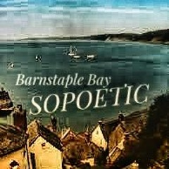 Barnstaple Bay ~ SOPOETIC