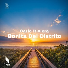 "UR267 Carlo Riviera ""Bonita Del Distrito"" (Original Vocal Mix) *prewiev"