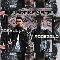 #if#u#broke😹 #sftu🤐💸 ft. @RODEOGLO [PROD OOSKULLY] #AIKIZ #FE (DJ DOUBLE O)