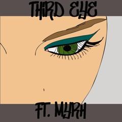 Third Eye - Ft Myrh