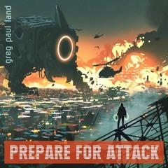 Prepare For Attack