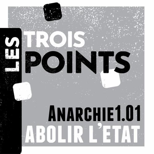 Anarchie#1.01 - Abolir l'Etat, se gouverner sans gouvernement