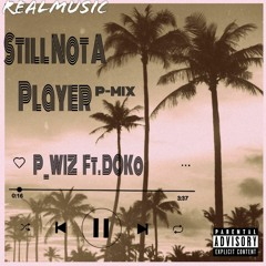 Still Not A Player (P-MIX) ft.Doko