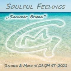 Soulful Feelings 57-21 (Summer Breeze) DJ GM
