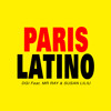 Paris Latino (feat. Mr. Ray & Susan Liliu)
