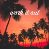 Download Work It Out (Free download) Mp3
