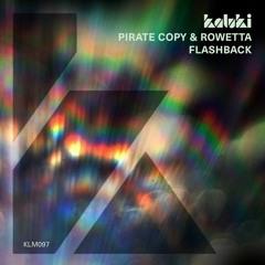 Pirate Copy & Rowetta - Flashback (Original Mix) [Kaluki Musik] [MI4L.com]