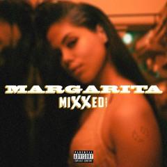 MARGARITA - Mixxedboy