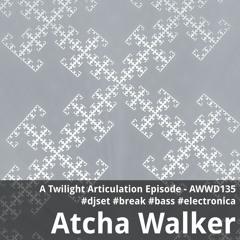 A Twilight Articulation Episode - AWWD135 - djset - break - bass - electronica