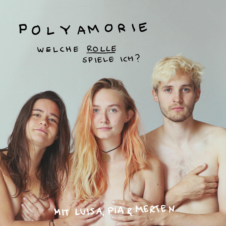 Gelebte Polyamorie - welche Rolle spiele ich?