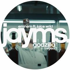 Eminem - Godzilla (feat. Juice WRLD) [Jayms Remix]