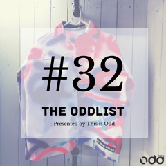 The Oddlist#32