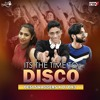 Download It's The Time To Disco (DJ DX3 X Desi Swaggers) Mp3
