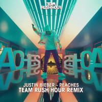 Justin Bieber - Peaches (Team Rush Hour Remix)