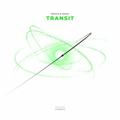 Transit - Mefjus & IMANU