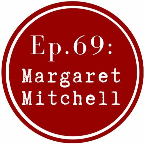 Get Lit Episode 69: Margaret Mitchell