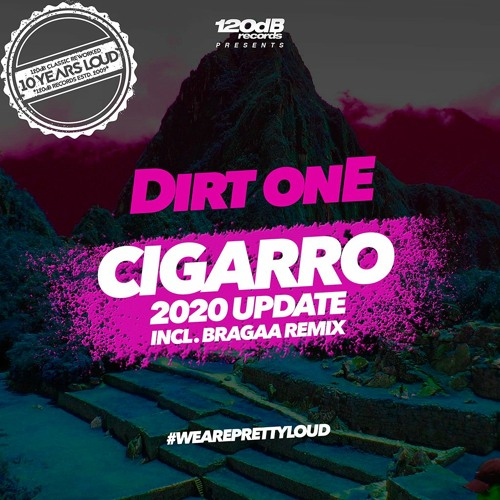 Dirt onE - Cigarro 2020 Update [OUT NOW]