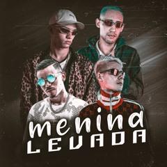 MC Igão e MC Don Giovanni - Menina Levada (DJ Chulo e DJ DN)