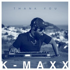 THANK YOU K-MAXX - A TRIBUTE MIXED BY WALLA P