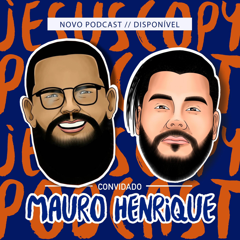 MAURO HENRIQUE - JesusCopy Podcast #46