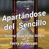 Download Turning Away of the Simple, TR, Terry Petersen, 25 Julio 2021, LC, FL USA Mp3