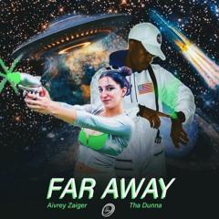 Tha Dunna -  Far Away ft. Aivrey Zaiger (Prod. By Tha Dunna)