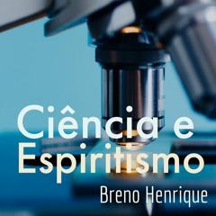 Ciência e Espiritismo - Críticas à ciência