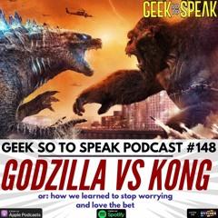 148 - Godzilla vs. Kong