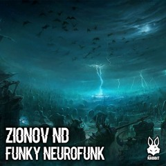 ZIONOV ND - Funky Neurofunk [FREE DL]