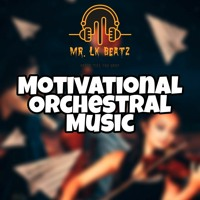 Motivational Orchestral Music / Never Give up / MR. LK BEATZ