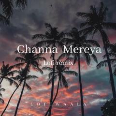 Channa Mereya (Lo-fi)