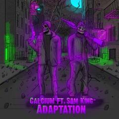 Calcium - Adaptation Ft. Sam King