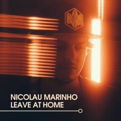 Nicolau Marinho - Leave At Home