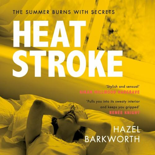 HEATSTROKE by Hazel Barkworth, read by Helen Duff - Audiobook Extract