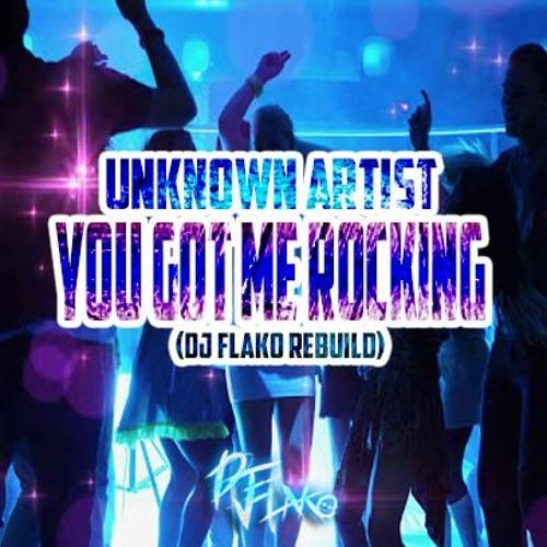 Unknown Artist - You Got Me Rocking (DJ FLAKO Rebuild)