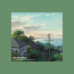 into the wind - blue wednesday & magnus klausen | slow + reverb