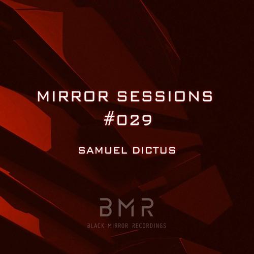 Mirror Sessions #029 - Samuel Dictus