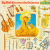 Overture: Big Bird Discovers The Orchestra