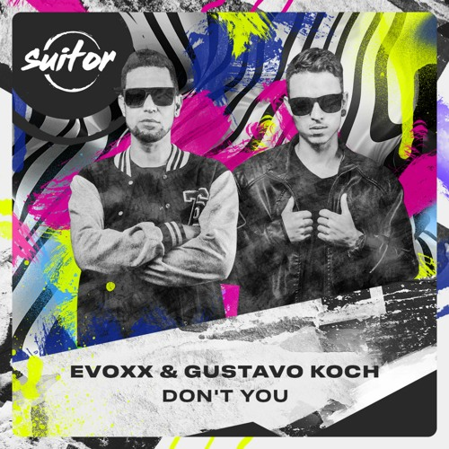 Evoxx & Gustavo Koch - Don't You [ FREE DOWNLOAD ]