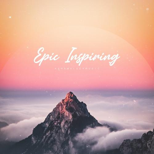 Epic Inspiring - Cinematic Inspirational & Motivational Background Music  (FREE DOWNLOAD) By AShamaluevMusic