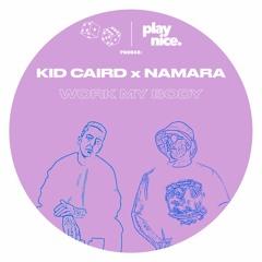 PN0048: Kid Caird X Namara - Work My Body