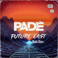 Padé - Future East Ep. 012 (Future Episodes on Mixcloud)