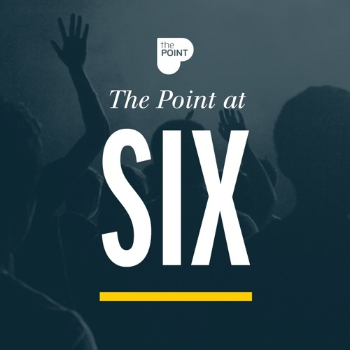 The Point at Six