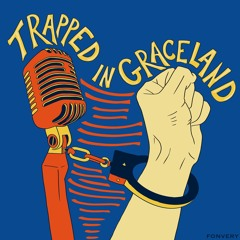 Trapped In Graceland