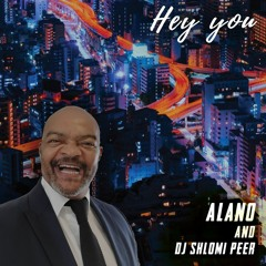 Hey You -Alano &dj shlomi peer